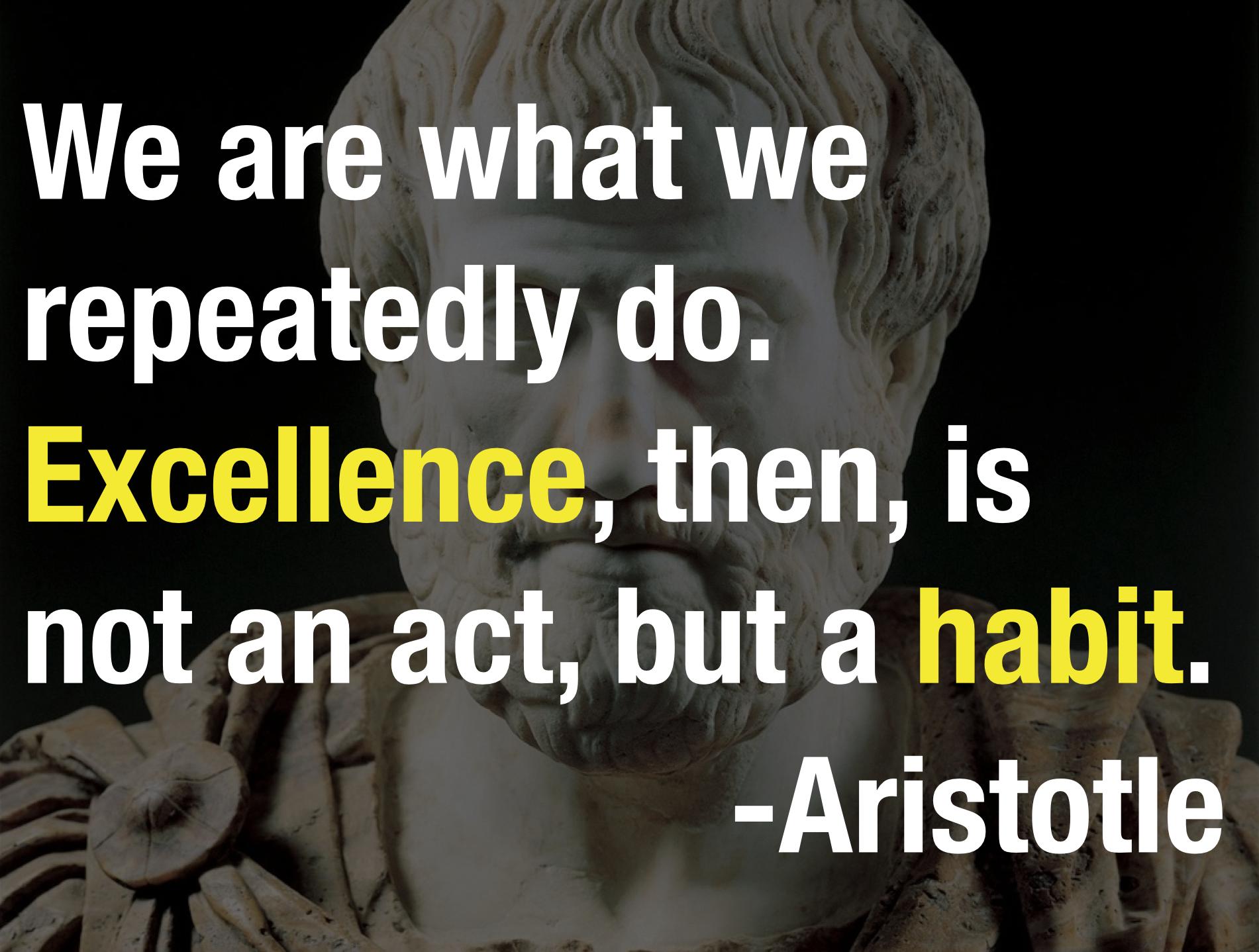 Make excellence a habit – Excellent Journey